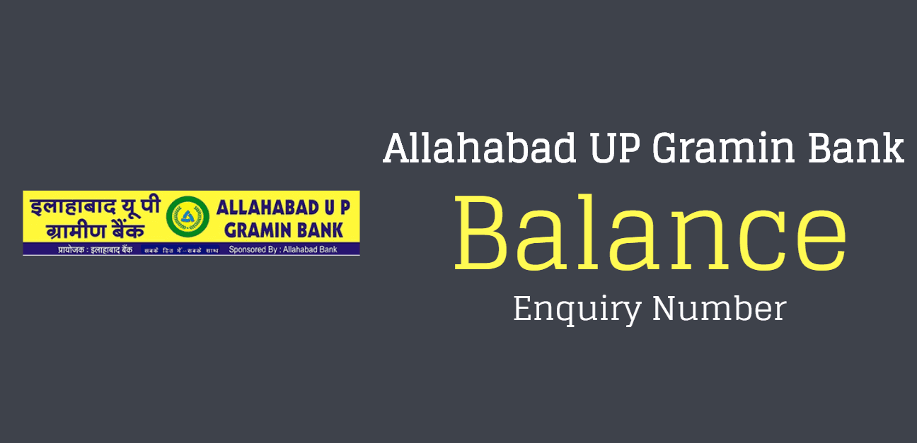 Allahabad UP Gramin Bank Balance Check Number